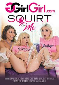 Squirt On Me DVD